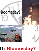 Doomsday or Bloomsday?