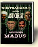 Click Here to Buy Nostradamus and the Antichrist: Code Named Mabus