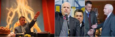 Senator McCain shoulder to shoulder with leaders of the new Ukrainian fascist regime.