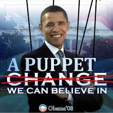 ObamaPuppetChangeBelieveIn