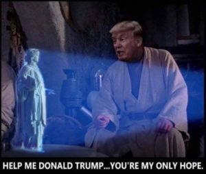 Trump-HelpDonaldYoureMyOnlyHope