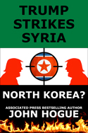 Click on this link and read my second book about Trump written in April 2017 that reads like it was written today about Syria and North Korean flashpoints possibly causing a nuclear weapons crisis and a peace breakthrough, long before the latter happened.